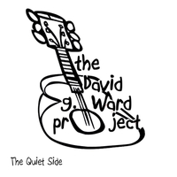 The David G Ward Project | The Quiet Side