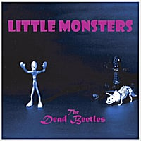 The Dead Beetles | Little Monsters