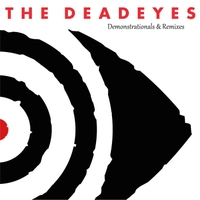 The Deadeyes | Demonstrationals and Remixes