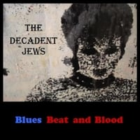 The Decadent Jews | Blues Beat and Blood