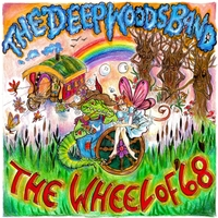 The Deep Woods Band | The Wheel of '68
