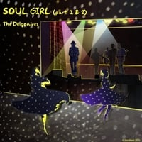The Delgonives: Soul Girl, Pt. 1 & 2