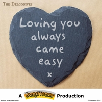 The Delgonives: Loving You Always Came Easy