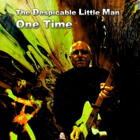 The Despicable Little Man | One Time
