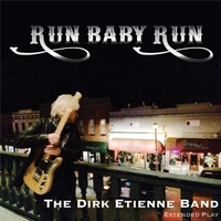 The Dirk Etienne Band | Run Baby Run - EP
