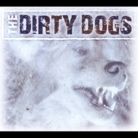 The Dirty Dogs: The Dirty Dogs
