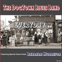 The Dogtown Blues Band | Everyday