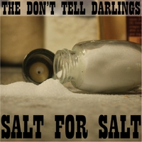 The Don't Tell Darlings | Salt for Salt