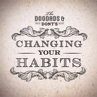 The Doodads & Don'ts | Changing Your Habits