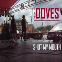 The Doves | Shut My Mouth