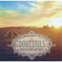 The Dovetails | Between Field and Sunset