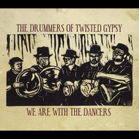 The Drummers of Twisted Gypsy | We Are With the Dancers
