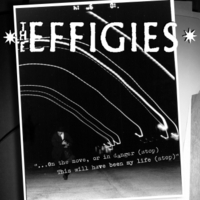 The Effigies | On the Move, or in Danger (Stop)  [This Will Have Been My Life] [Stop]