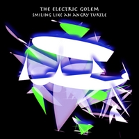 The Electric Golem | Smiling Like an Angry Turtle