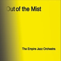 The Empire Jazz Orchestra | Out of the Mist