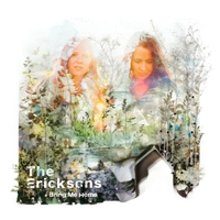 The Ericksons | Bring Me Home