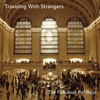 The Fabulous Po' Boys | Traveling with Strangers