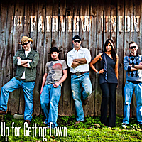 The Fairview Union | Up for Gettin' Down