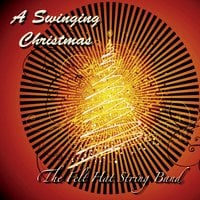 The Felt Hat String Band | A Swinging Christmas