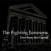 The Fighting Jamesons: Live from the Capital
