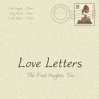 The Fred Hughes Trio | Love Letters