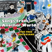 The Free Galaxians | Songs from Another World