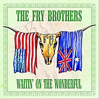 The Fry Brothers | Waitin' on the wonderful