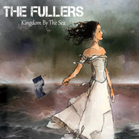 The Fullers | Kingdom by the Sea