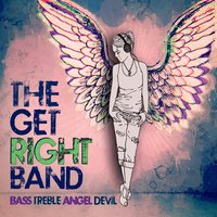 The Get Right Band: Bass Treble Angel Devil