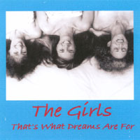 The Girls | That's What Dreams Are For