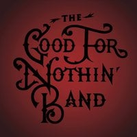 The Good for Nothin' Band | Maniac World