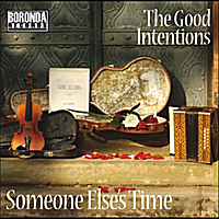 The Good Intentions | Someone Else's Time