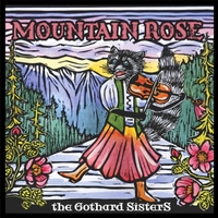 The Gothard Sisters | Mountain Rose