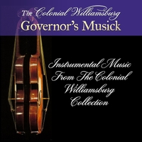 The Colonial Williamsburg Governor's Musick | Instrumental Music from the Colonial Williamsburg Collection