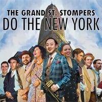 The Grand St. Stompers | Do the New York