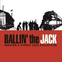The Greater U Street Jazz Collective | Ballin' the Jack