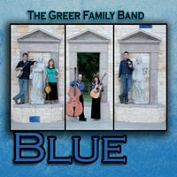 The Greer Family Band: Blue