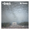 The Grey A: My Country