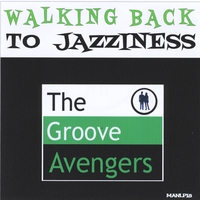 The Groove Avengers: Walking Back to Jazziness