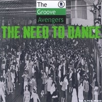 The Groove Avengers: The Need to Dance