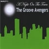 The Groove Avengers: A Night On The Town