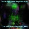The Hadron Big Bangers: Strange Beauty Decays
