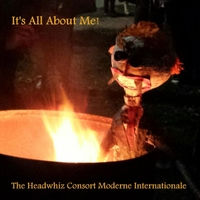 The Headwhiz Consort Moderne Internationale | It's All About Me!