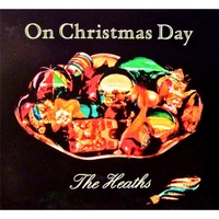 The Heaths: On Christmas Day