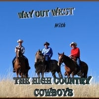 The High Country Cowboys Way Out West With The High Country