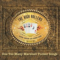 The High Rollers | One Too Many Marshall Tucker Songs