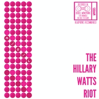 The Hillary Watts Riot | A/S/L