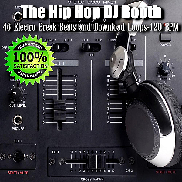 The Hip Hop DJ Booth | 46 Electro Break Beats and Download Loops