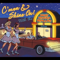 The Holy Rocka Rollaz | C'mon & Shine On! With the Holy Rocka Rollaz
