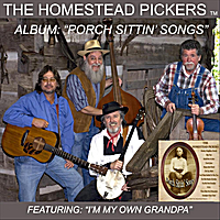The Homestead Pickers | Porch Sittin' Songs
